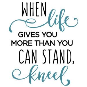 Silhouette Design Store: When Life Gives You More - Kneel Phrase