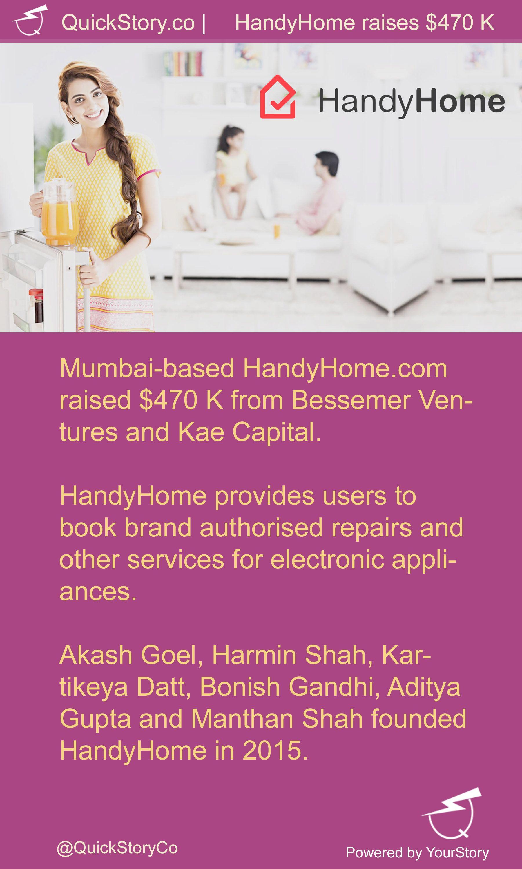 In June 2015, Mumbai-based HandyHome.com raised $470 K from Bessemer Ventures and Kae Capital.