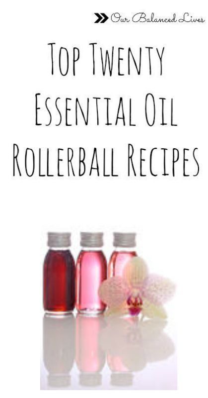 Top Twenty Essential Oil Rollerball Recipes Our Balanced Eo