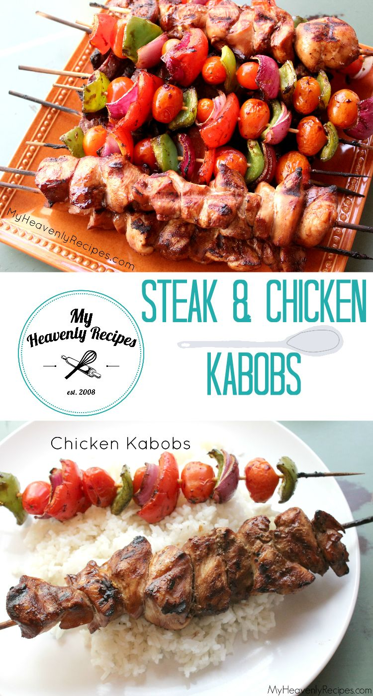 Steak & Chicken Kabobs - Whether you are looking to impress your guests or a delicious week night dinner, these Steak & Chicken Kabobs marinate all day and are ready to serve in under 20 minutes.