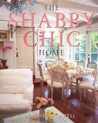The Shabby Chic Home - Rachel Ashwell, Amy Neunsinger, Deborah Greenfield