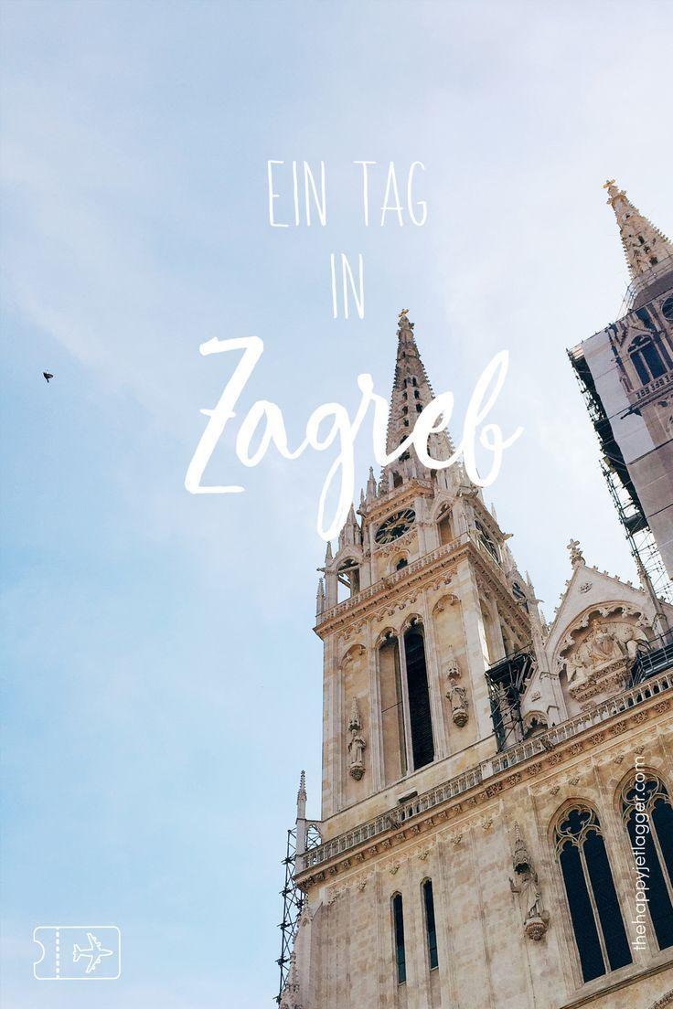 Zagreb An Einem Tag Die Besten Tipps Zagreb Kurzurlaub Deutschland Kroatien