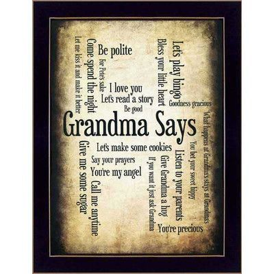 Trendy Decor 4U Grandma Says by Susan Ball Framed Textual Art Size: 18'' H x 12'' W x 1'' D