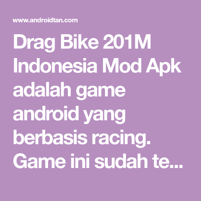 Download Game Drag Bike 201m Indonesia Mod Apk Android Terbaru 2019 Android Game Aplikasi