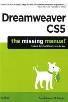 Dreamweaver Cs5 The Missing Manual 978 1449381813 David Sawyer Mcfarland O Reilly Media 1 Edition Dreamweaver Paperbacks O Reilly Media