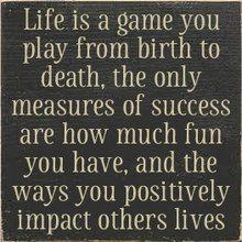 CUSTOM Life Is A Game... 7x7