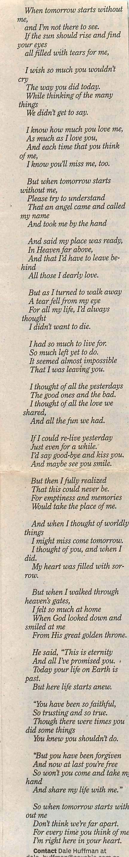 """Available as a poster, """"When tomorrow starts without me.""""  Someone found this poem clipping in their mother's bible after she died."""