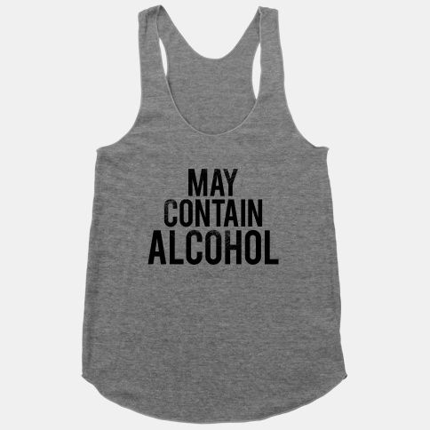 May Contain Alcohol (Tank) | HUMAN | T-Shirts, Tanks, Sweatshirts and Hoodies