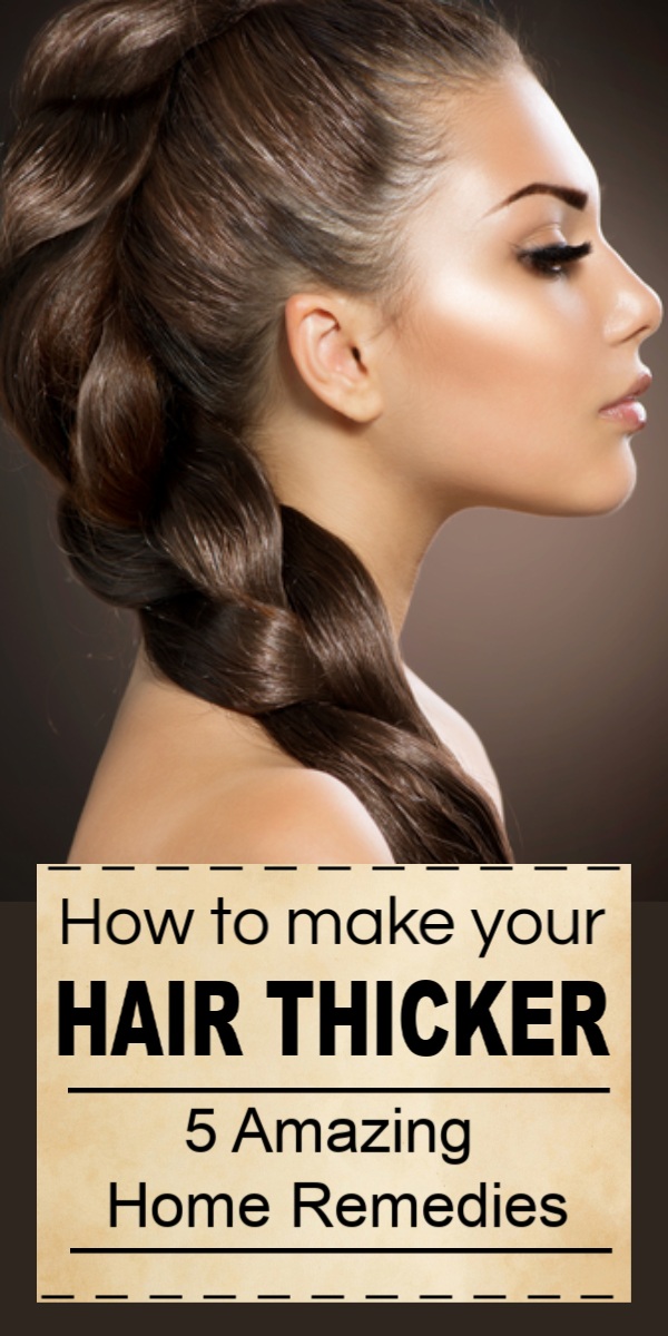 How To Make Your Hair Thicker 5 Amazing Home Remedies