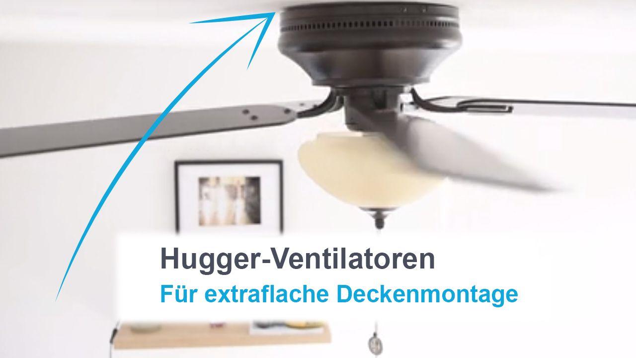Niedrige Decken? Kein Grund auf einen Ventilator zu verzichten, wie empfehlen extraflache Hugger-Modelle.  https://www.youtube.com/watch?v=0qgRyVx0kZk&feature=youtu.be