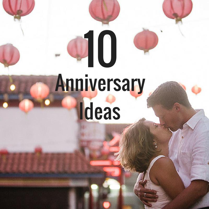 10 Anniversary Date & Gift Ideas Wedding anniversary