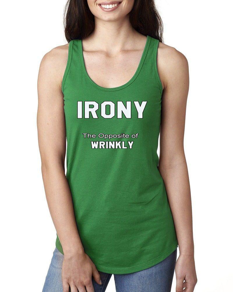Irony Tank Next Level Women S Ideal Racerback Tank Wrinkly Funny Tank Meme Joke Shirt Slim Fit Sarcastic Tumblr Work Tank Womens Racerback Tank Tops Tank Tops
