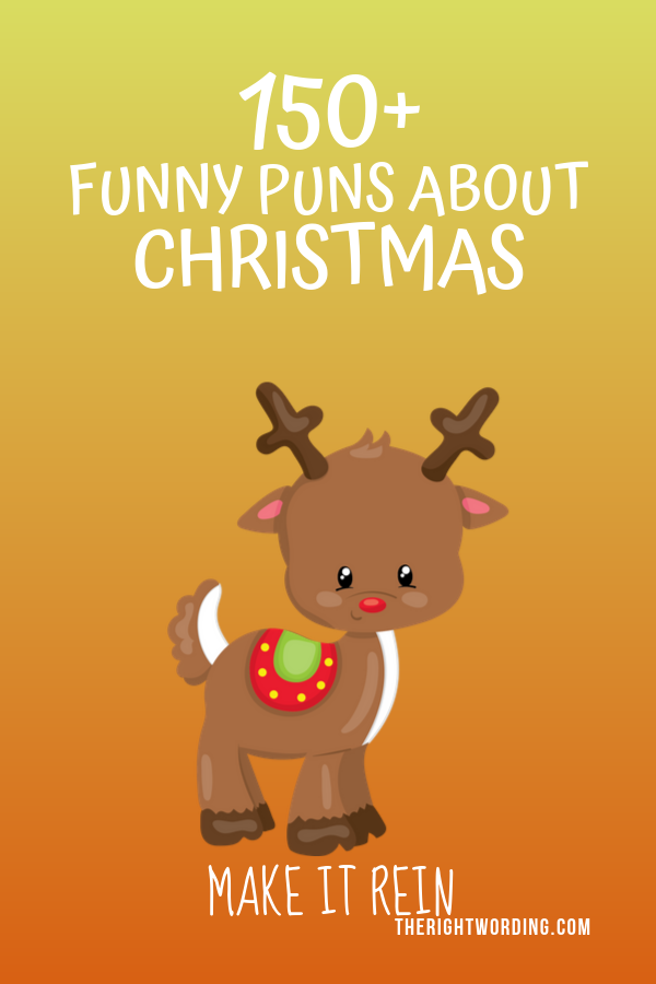 Best Christmas Puns That Will Sleigh You Holiday Jokes And One Liners Reindeer Joke Christmas Chris Christmas Puns Funny Christmas Puns Christmas Tree Puns