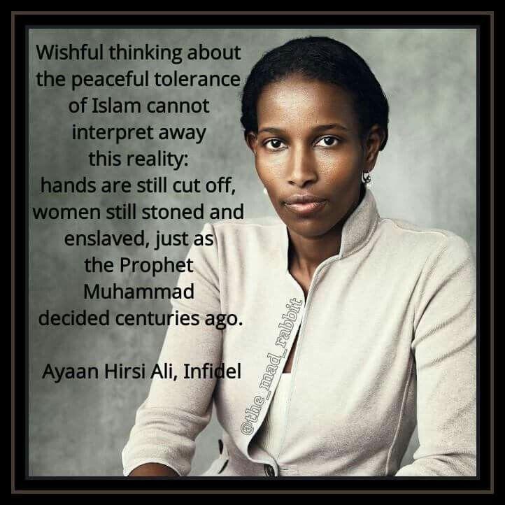 007 Ayaan Hirsi Ali. Islam Thoughts and Wisdom Pinterest