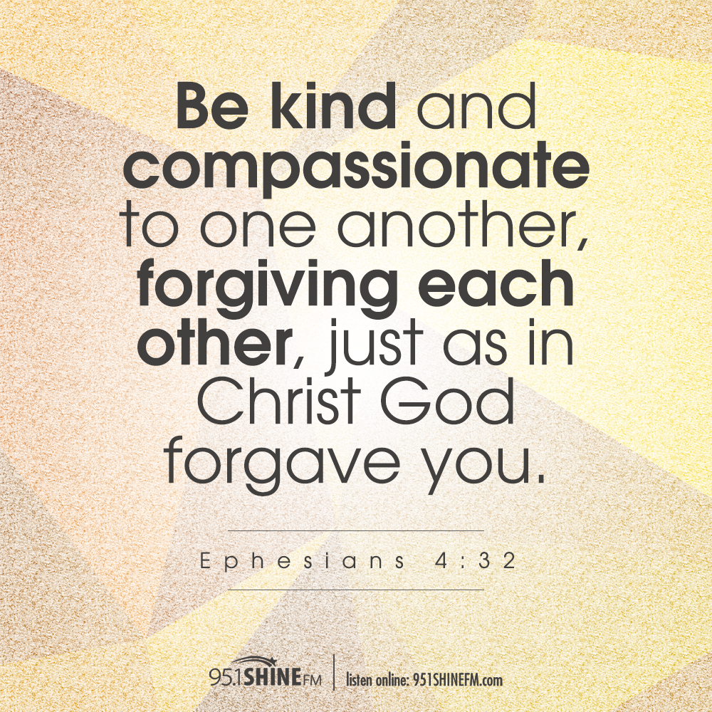 Compassion For Each Other: Be Kind And Compassionate To One Another, Forgiving Each