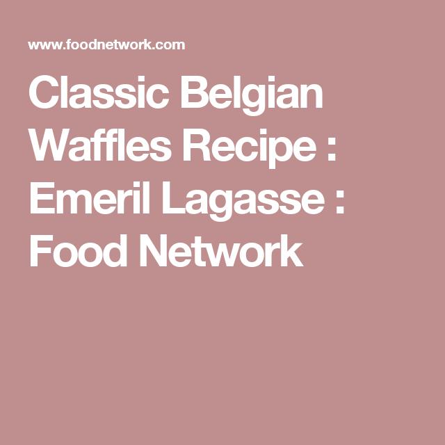 Classic Belgian Waffles Recipe : Emeril Lagasse : Food Network