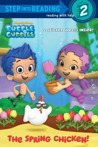 The Spring Chicken Bubble Guppies Step Into Reading By Random House Http Www Amazon Com Gp Product 04 Spring Chicken Bubble Guppies Before Kindergarten