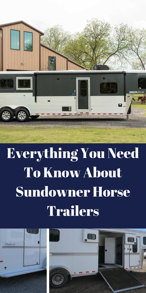 Sundowner Horse Trailers >> Sundowner Trailers Has Been America S Number One In Horse