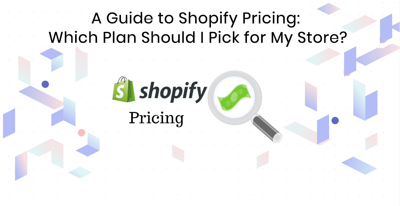 A Guide To Shopify Pricing Which Plan Should I Pick For My Store Shopify How To Plan Shopify Business
