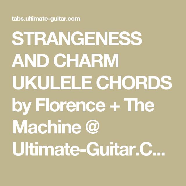 Strangeness And Charm Ukulele Chords By Florence The Machine