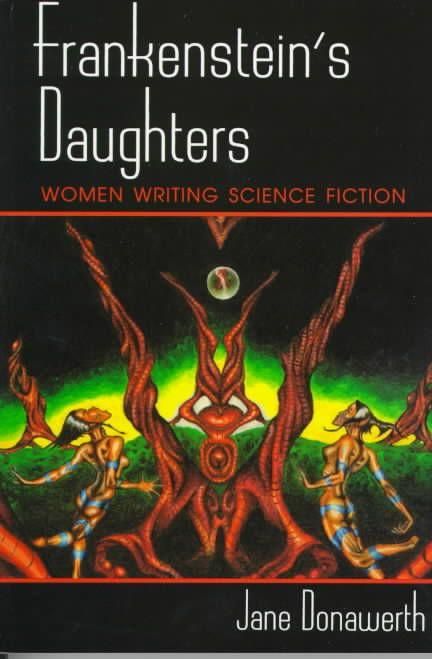 Frankenstein's Daughters: Women Writing Science Fiction