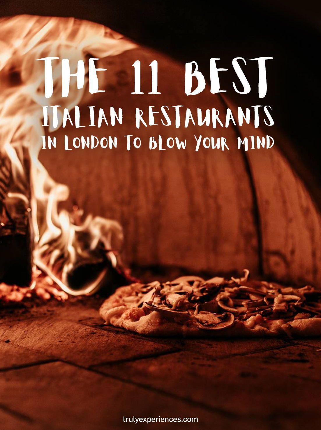 11 Best Italian Restaurants In London To Blow Your Mind In 2020 Best Italian Restaurants Italian Restaurant Foodie Travel
