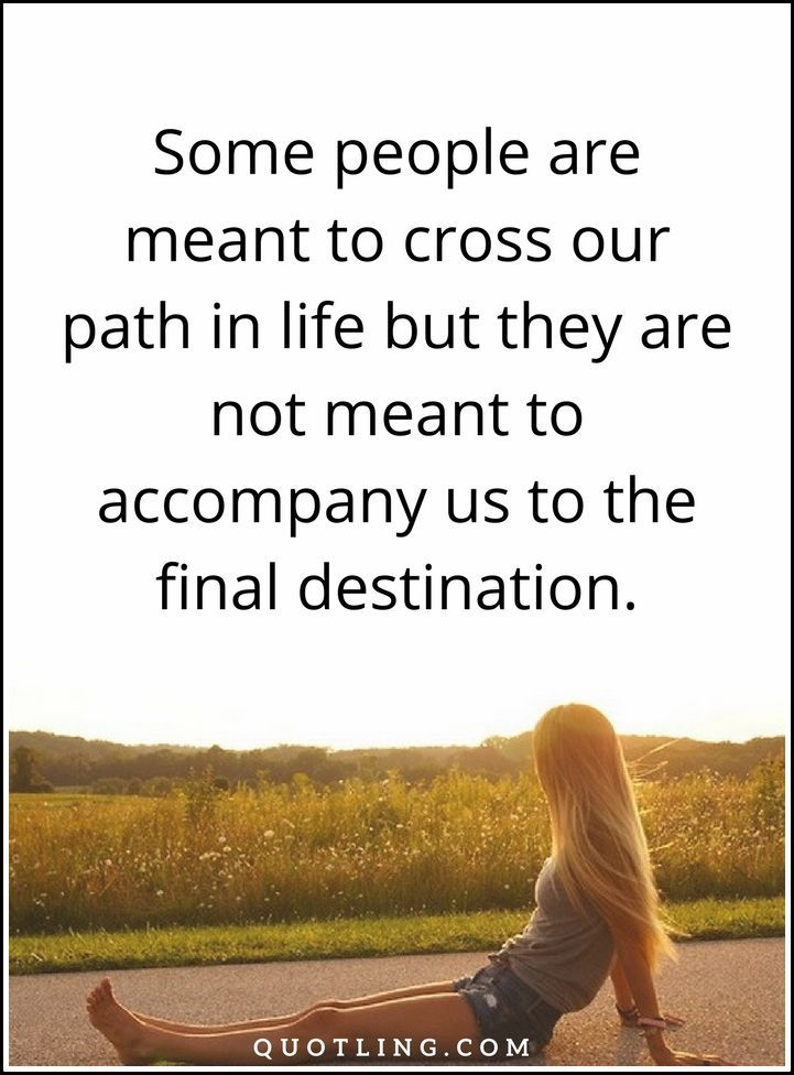 life quotes Some people are meant to cross our path in