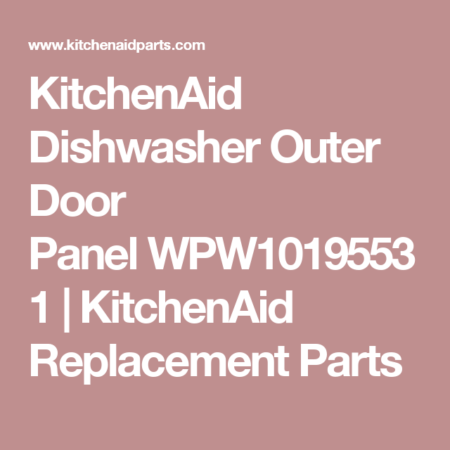 Nice KitchenAid Dishwasher Outer Door Panel WPW10195531 | KitchenAid Replacement  Parts