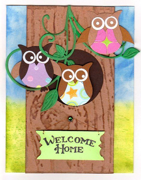 Stampin Up owl punch.  Made for our daughter to welcome her home from college.