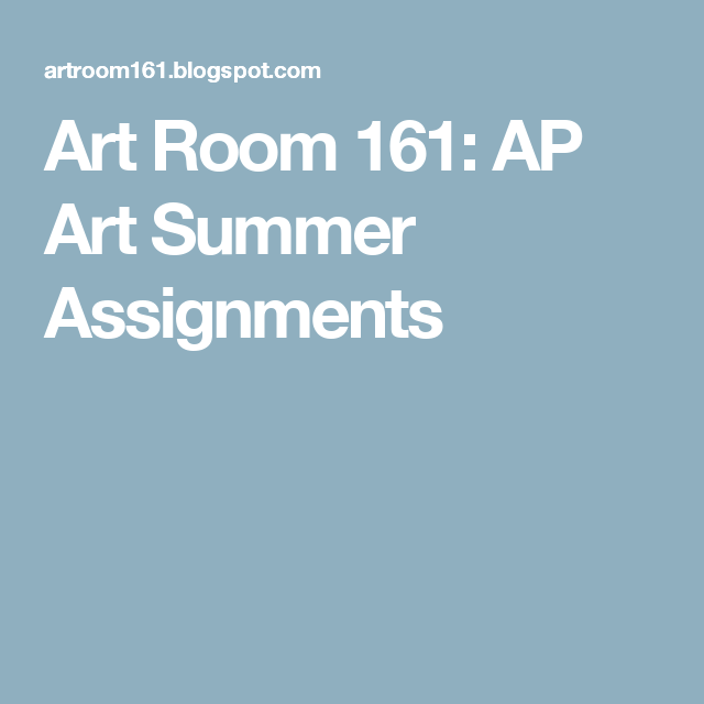 Art Room 161: AP Art Summer Assignments