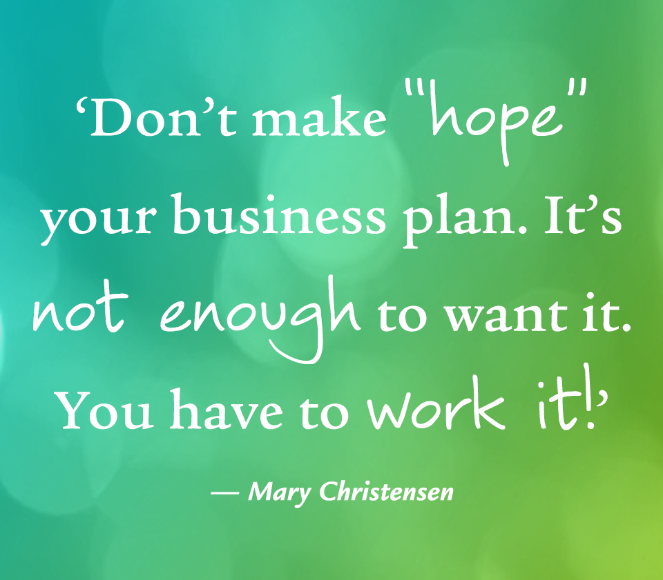 Don T Make Hope Your Business Plan It S Not Enough To Want It You Have To W Sales Motivation Quotes Business Motivational Quotes Inspirational Sales Quotes