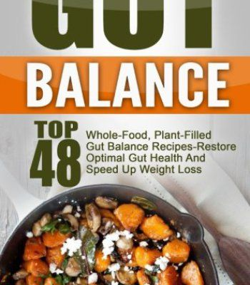 Gut balance top 48 whole food plant filled gut balance recipes gut balance top 48 whole food plant filled gut balance recipes forumfinder Choice Image