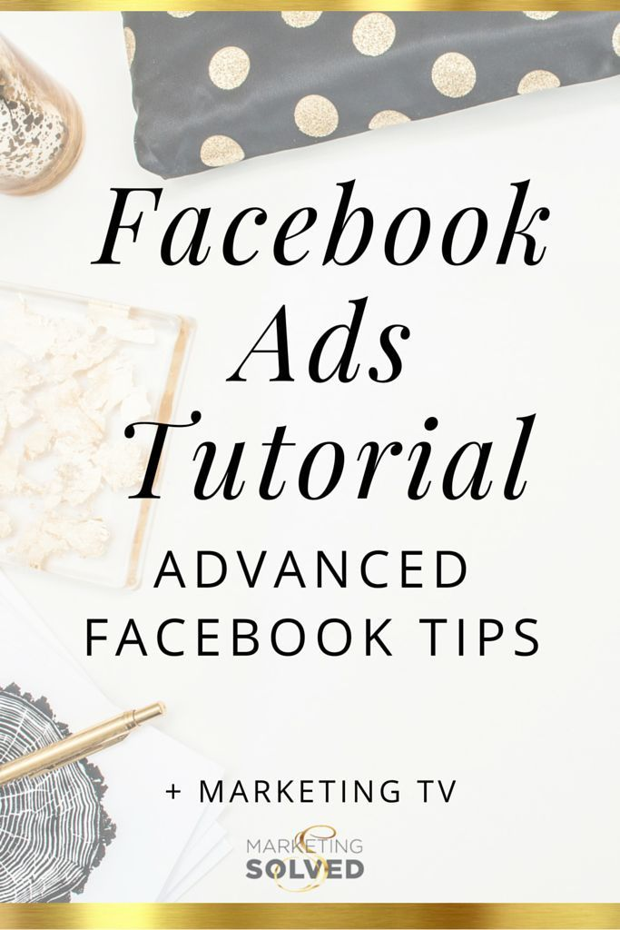Facebook Ads Tutorial showing advanced facebook tips