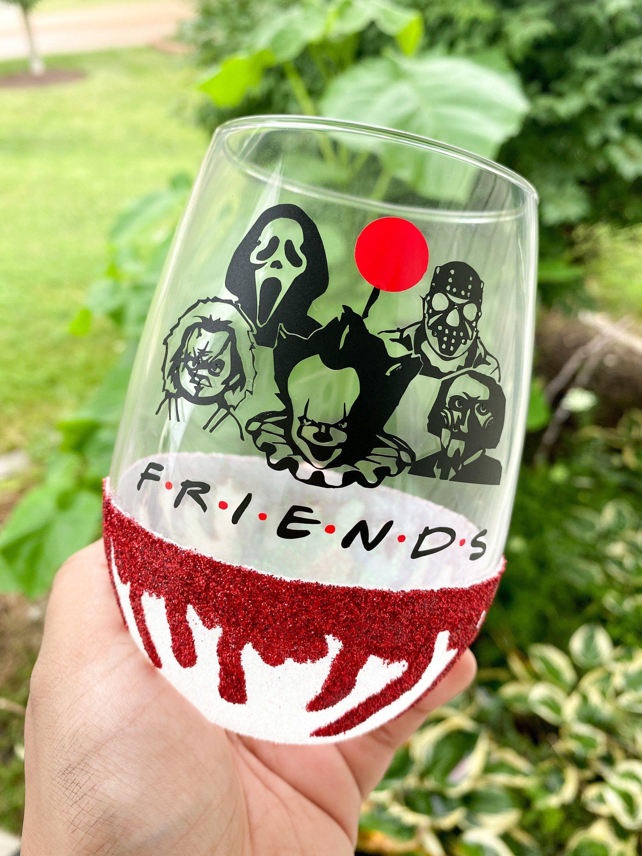 Friends horror movie fan wine glass scary movie wine glass