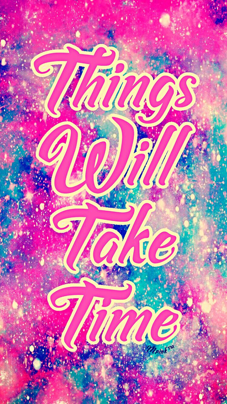 Things Will Take Time Pastel Galaxy iPhone/Android