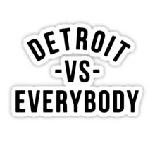 Stickers Detroit Vs Everybody Black Stickers Detroit