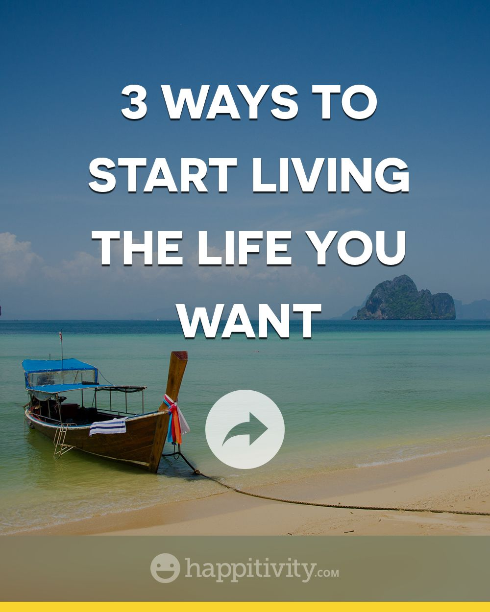 3 Ways to Start Living the Life You Want | Inspirational ...