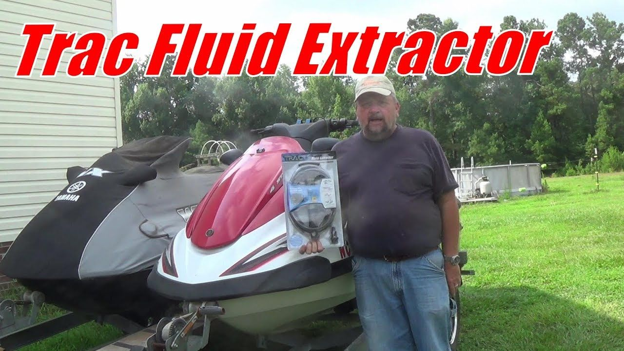 Trac Fluid Extractor Jet Ski Oil Change Jet Ski Oil Change Skiing