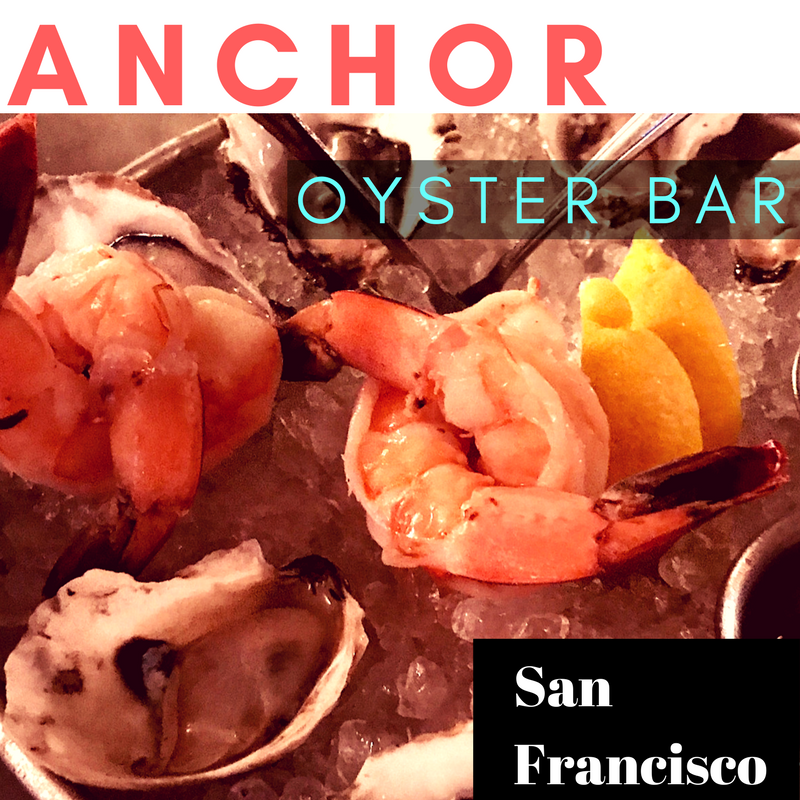 Anchor Oyster Bar A Great San Francisco Meal Anchor Oyster Bar A Great San Francisco Meal