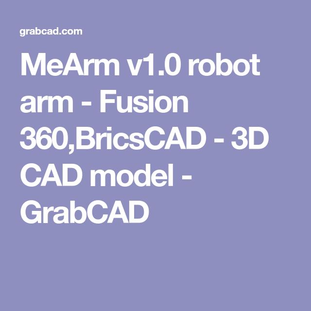 MeArm v1 0 robot arm - Fusion 360,BricsCAD - 3D CAD model - GrabCAD