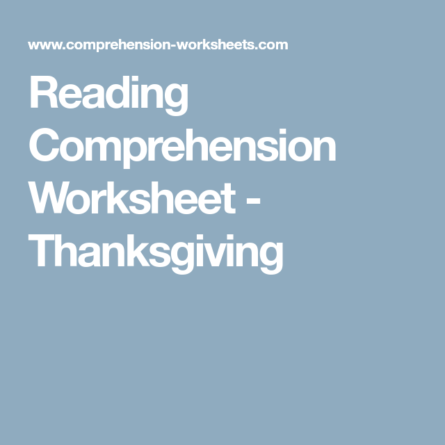 Reading Comprehension Worksheet - Thanksgiving | Pentru Copii ...
