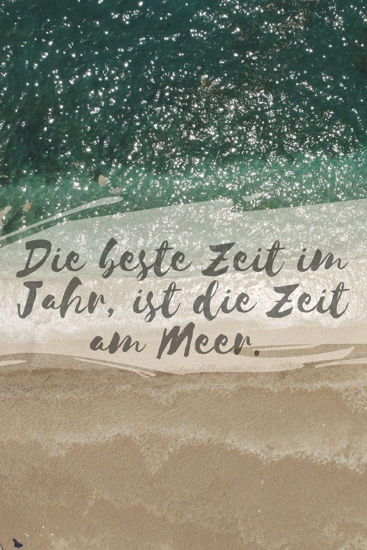 Quote: Die beste Zeit im Jahr, ist die Zeit am Meer.