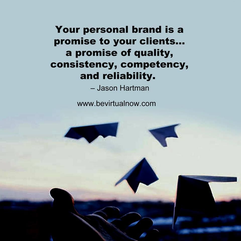 Your Personal Brand Is A Promise To Your Clients A Promise Of Quality Consistency Competency And Reliability Jason Ha Personal Branding Feelings Quotes