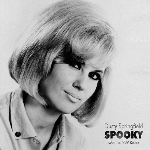 Dusty Springfield Spooky Quinten 909 Remix By Quinten 909