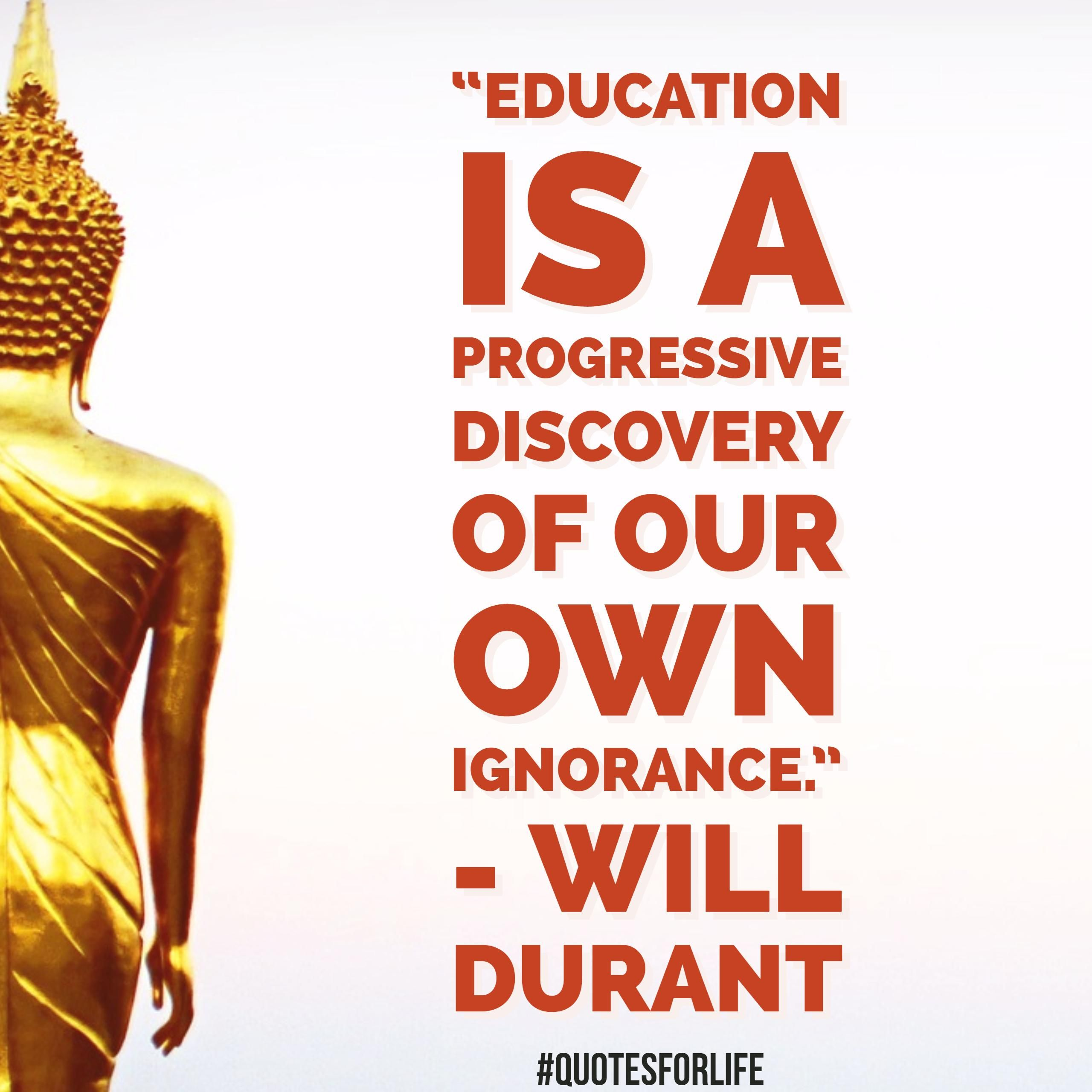 """Progressive Quotes Quotes For Life """"Education Is A Progressive Discovery Of Our Own ."""