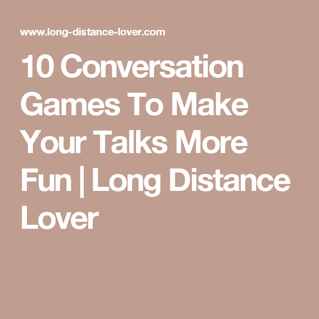 Conversations to have with your long distance boyfriend