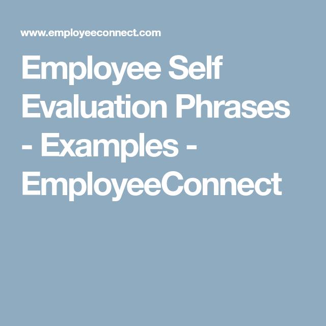 Employee Self Evaluation Phrases Examples Employeeconnect Self Evaluation Employee Self Assessment Examples Evaluation Employee
