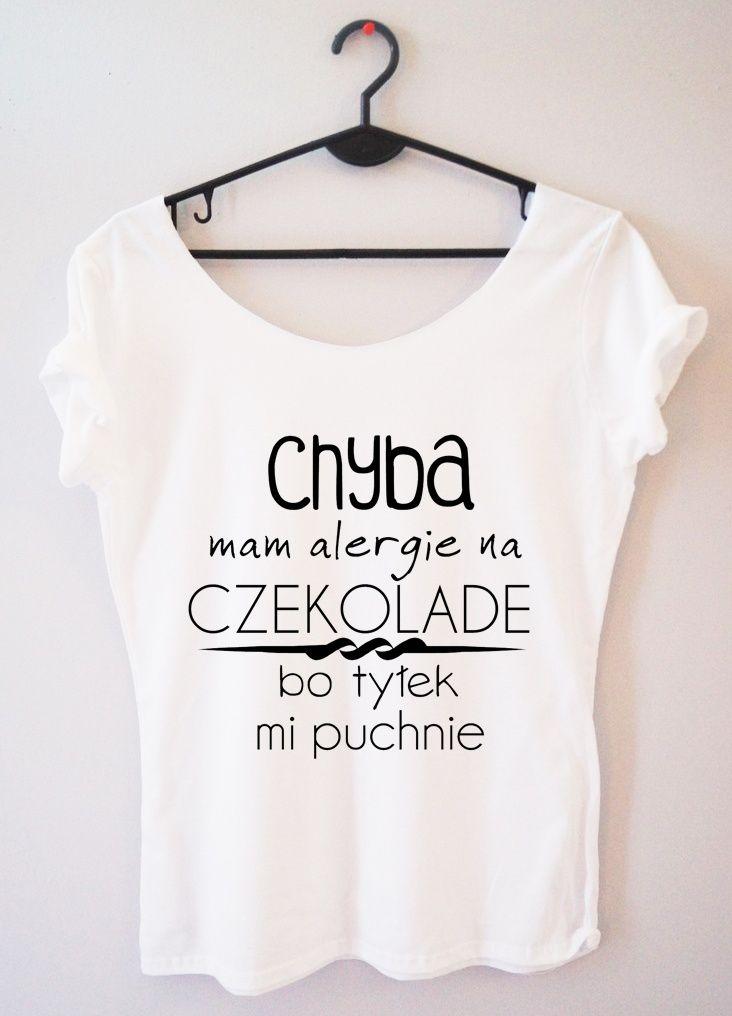 Prooriginal Bluzka Chyba Mam Alergie Na Czekolade Fashion T Shirt Clothes
