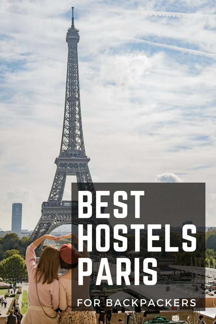 8+ Best Hostels in Paris for Backpackers (SUMMER 2018)