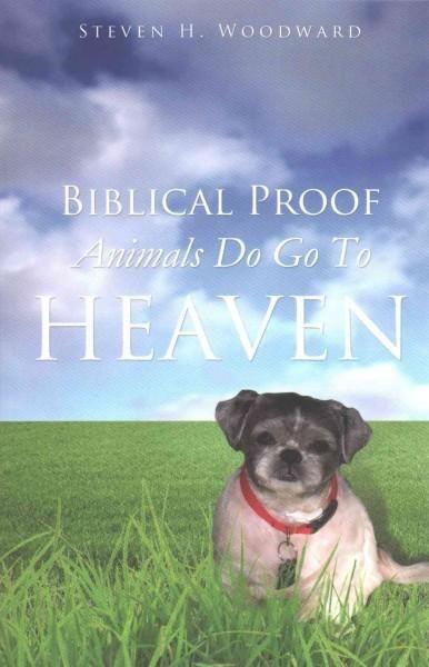 Biblical Proof Animals Do Go to Heaven Dog heaven, Dog
